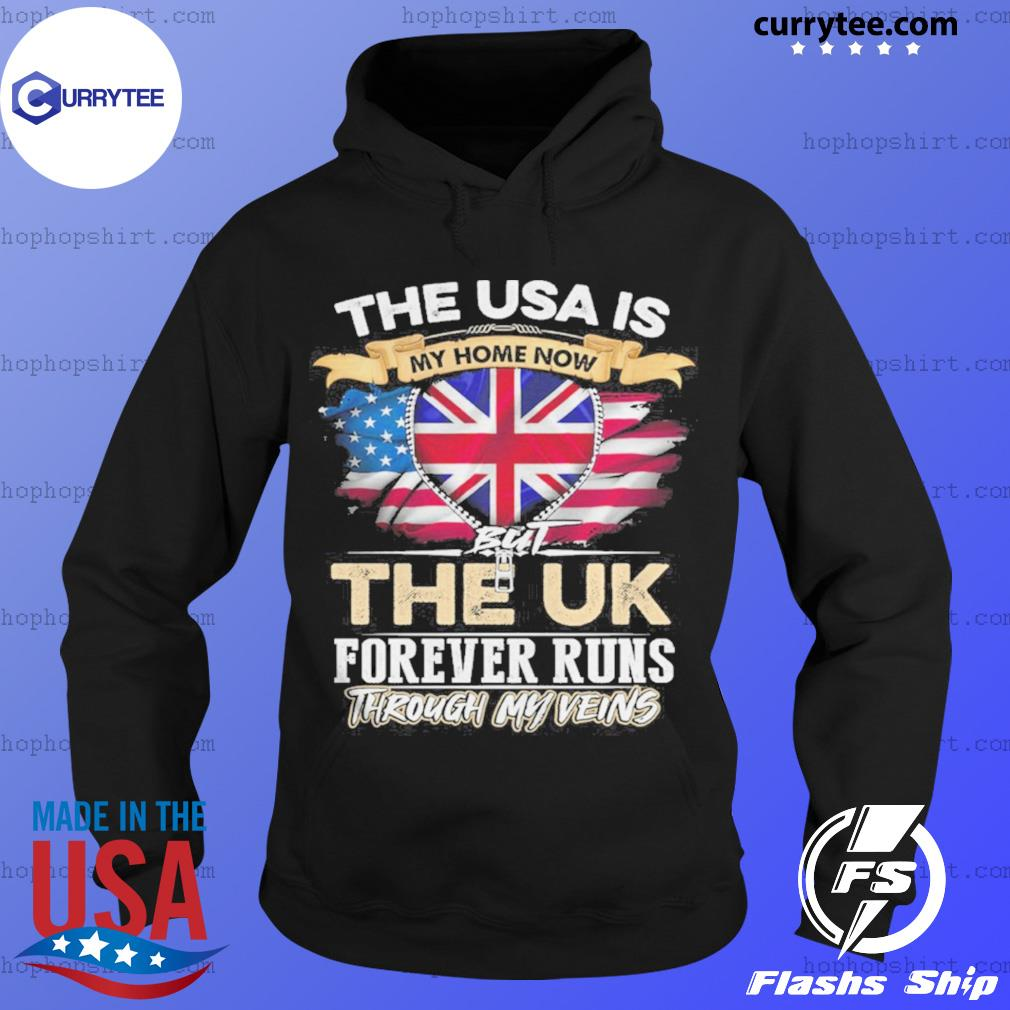 The USA Is My Home Now But UK Forever Runs Through My Evins s Hoodie
