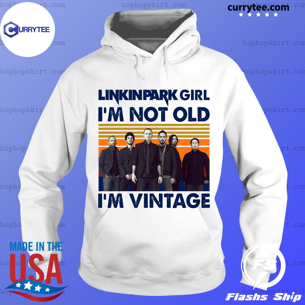 Vintage Linkin Park Girl I'm Not Old I'm Vintage Shirt Hoodie
