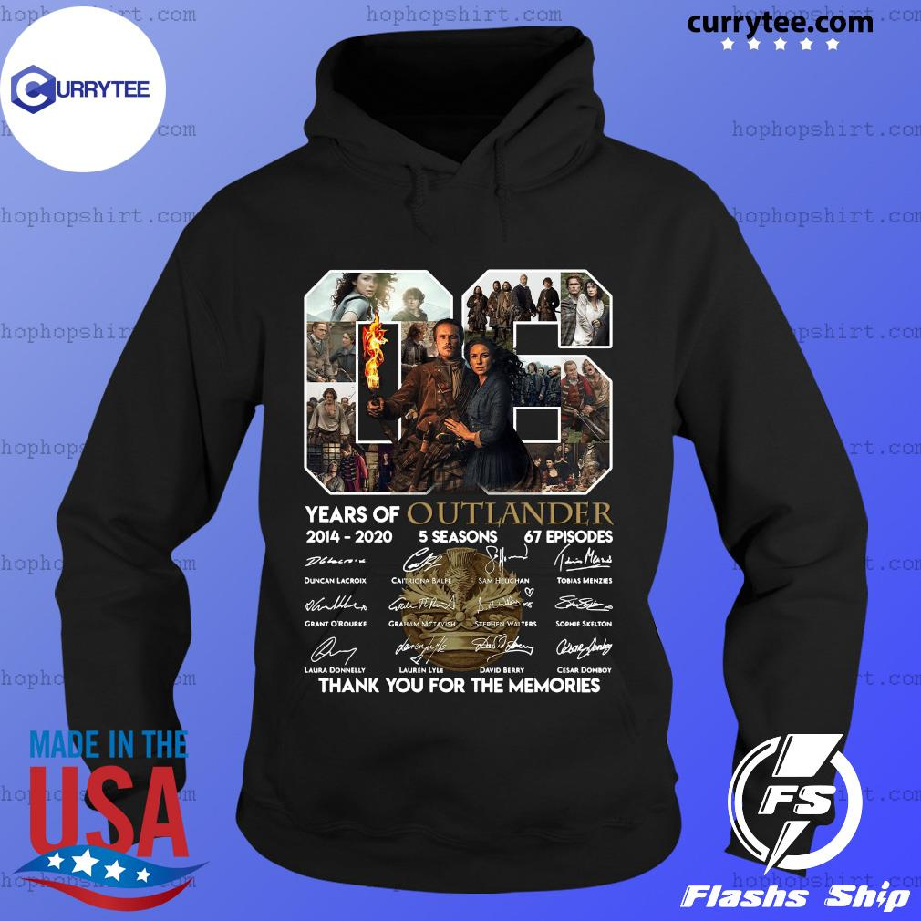 06 Years Of Outlander 2014 2020 5 Seasons 67 Episodes Thank You For The Memories Signatures Shirt Hoodie