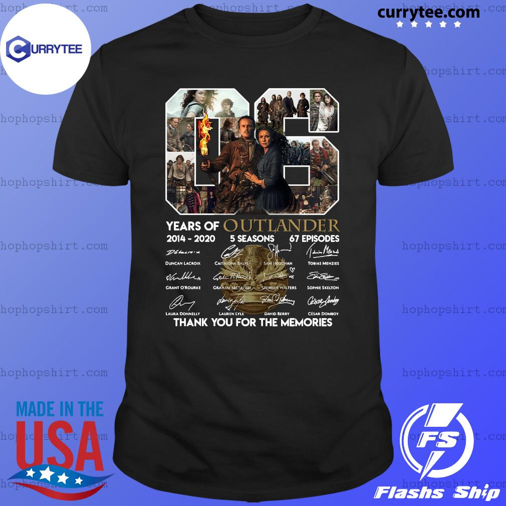06 Years Of Outlander 2014 2020 5 Seasons 67 Episodes Thank You For The Memories Signatures Shirt