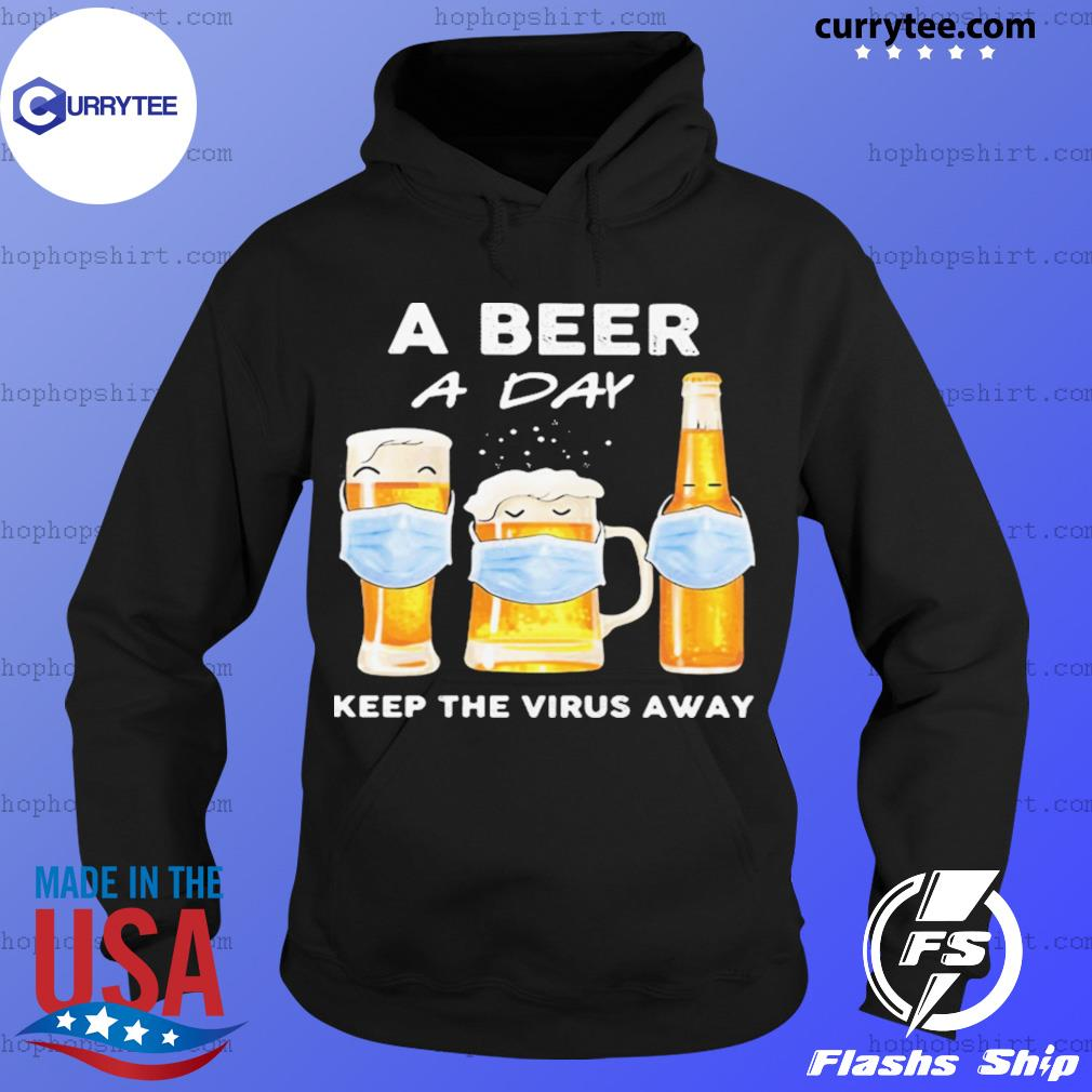 A Beer A Day Keep The Virus Away Mask Shirt Hoodie