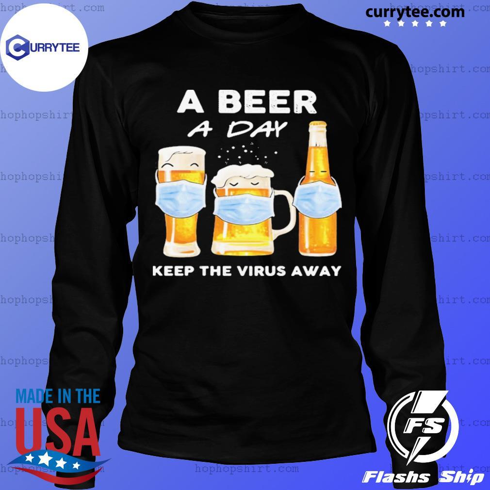 A Beer A Day Keep The Virus Away Mask Shirt LongSleeve