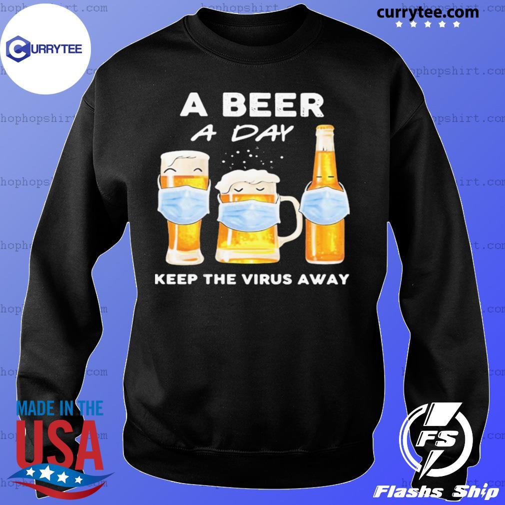 A Beer A Day Keep The Virus Away Mask Shirt Sweater