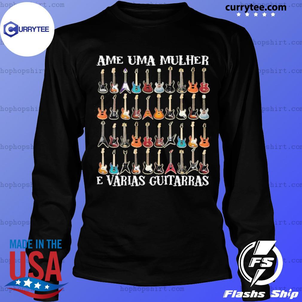 Ame Uma Mulher E Vrias Guitarras s LongSleeve