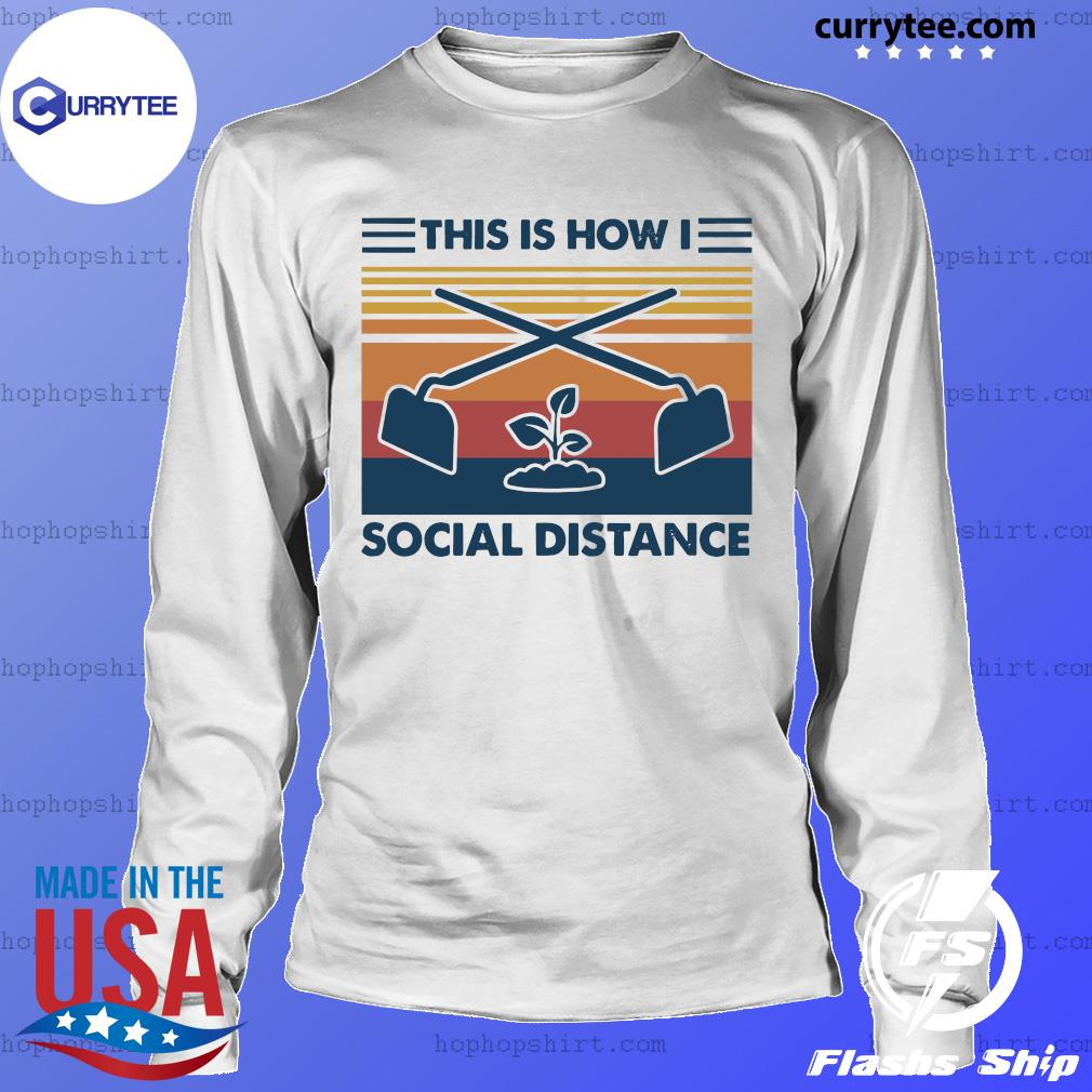 This Is How I Social Distance Vintage Retro Shirt LongSleeve