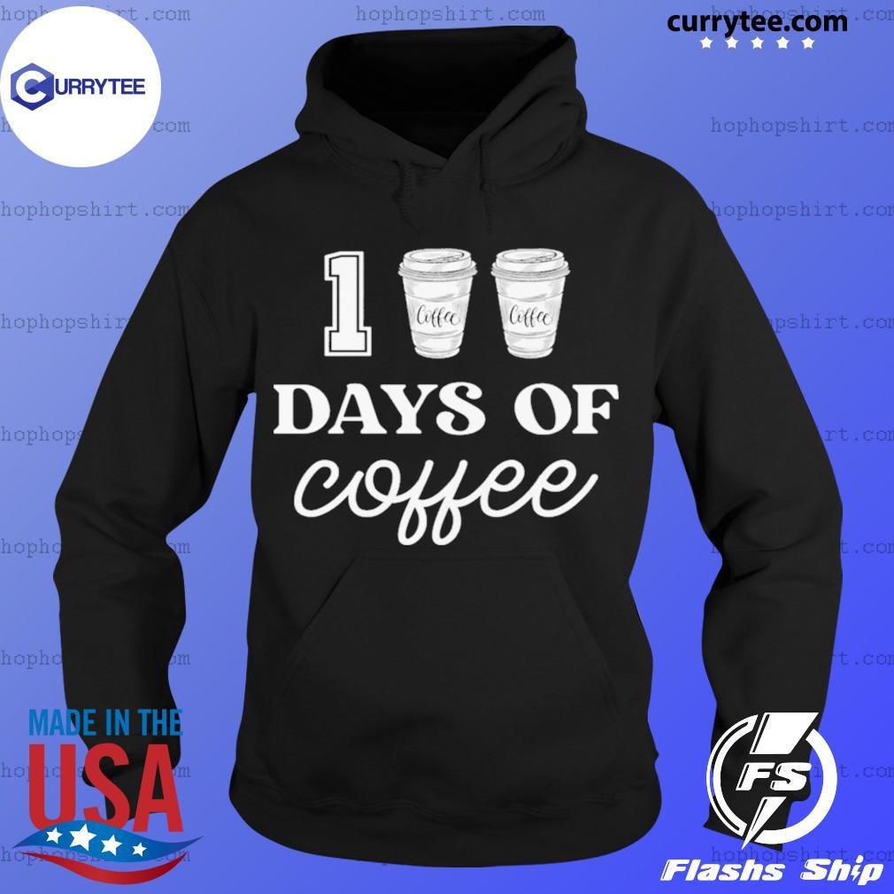 100 Days Of Coffee Funny Proud Teacher Quote School s Hoodie