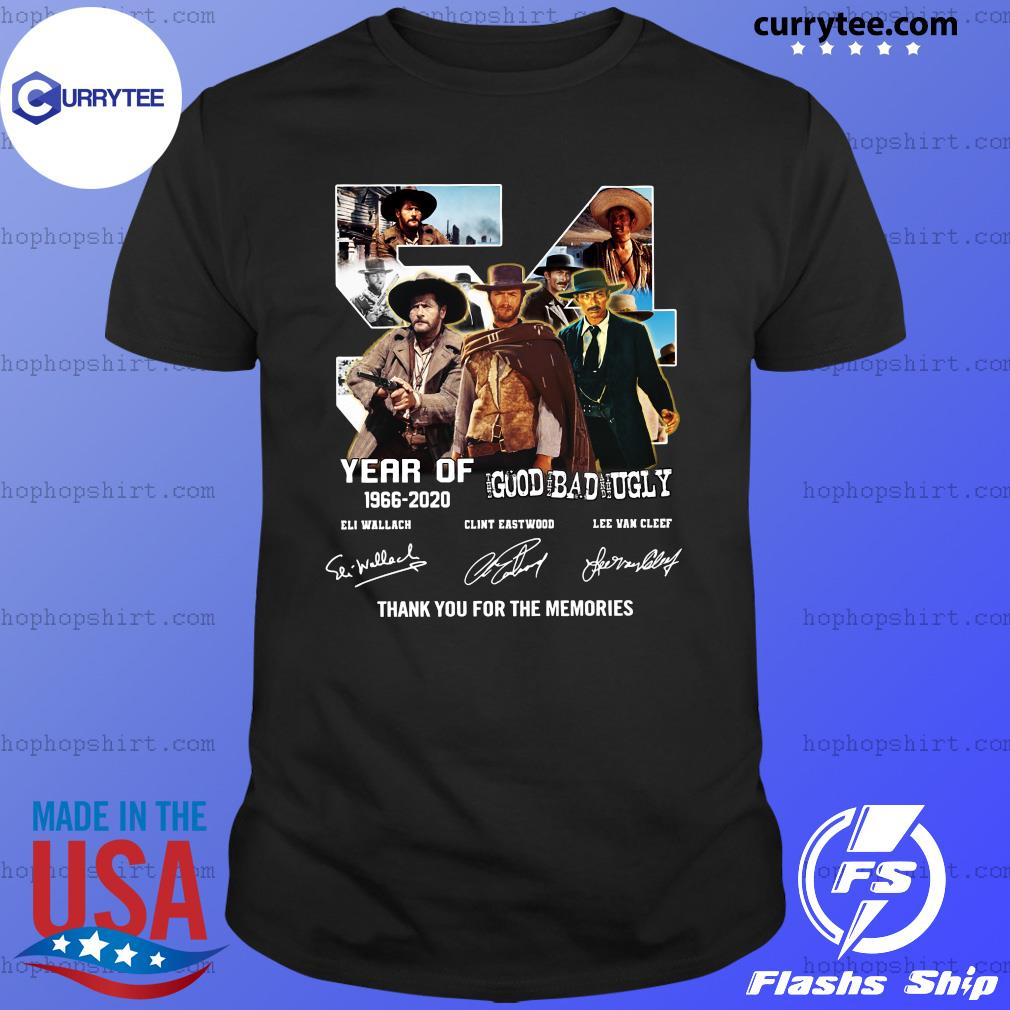 54 Years Of The Good The Bad The Ugly 1966 2020 Eli Wallach Clint Eastwood Lee Van Cleef Thank Shirt