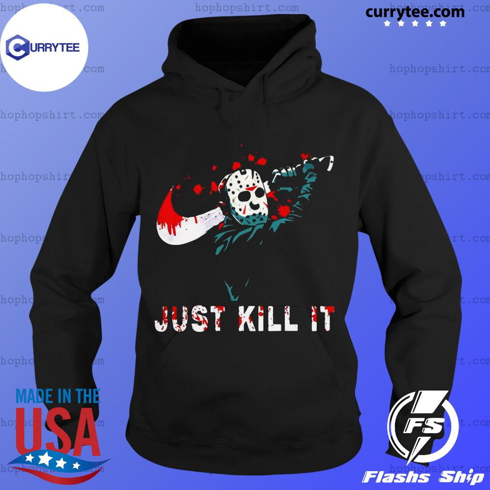 Jason Voorhees Just Kill It 2020 Shirt Hoodie