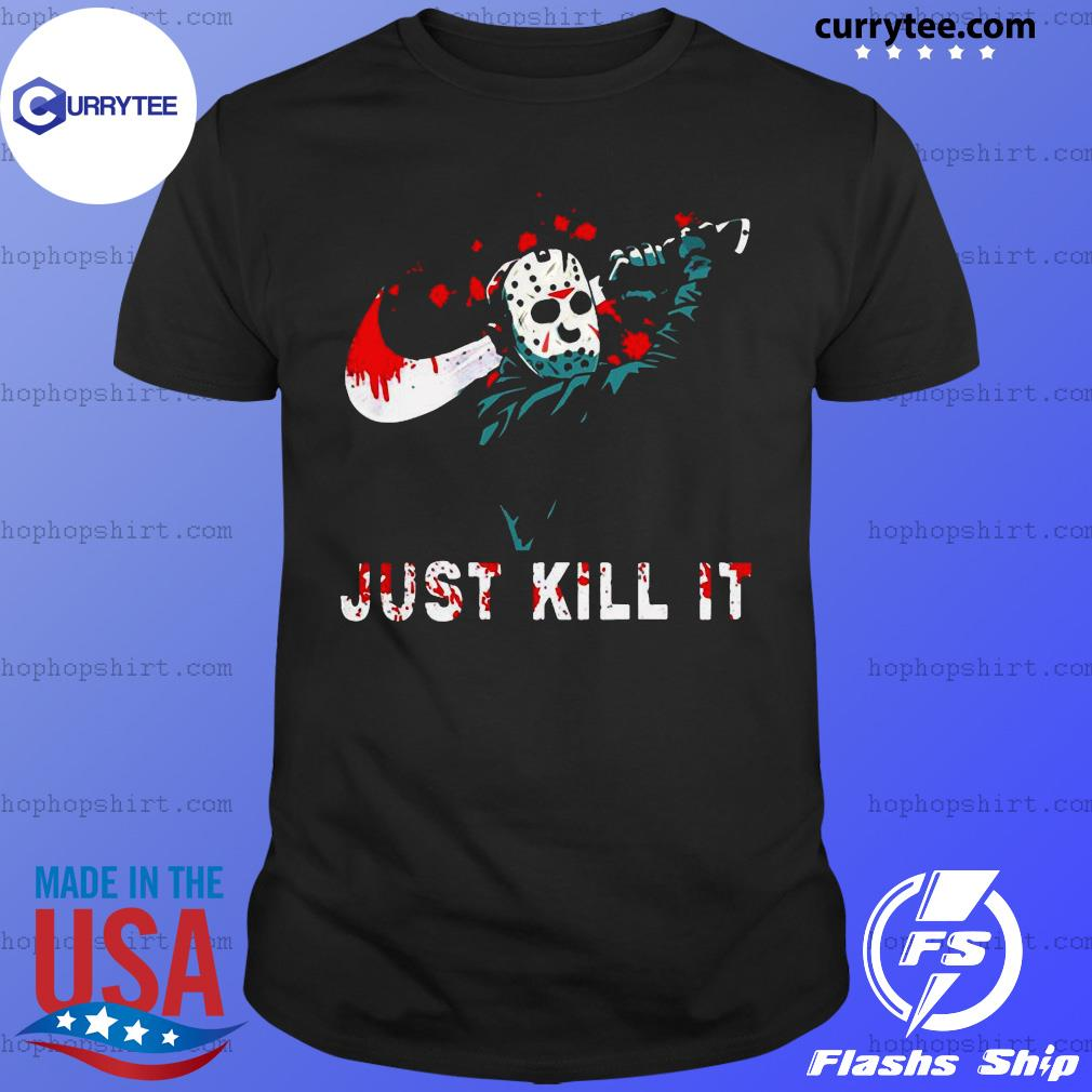 Jason Voorhees Just Kill It 2020 Shirt