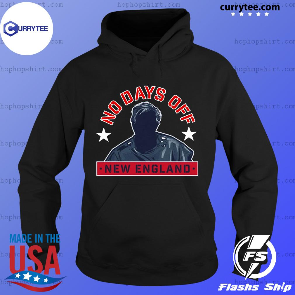 No Day Off New England Shirt Hoodie