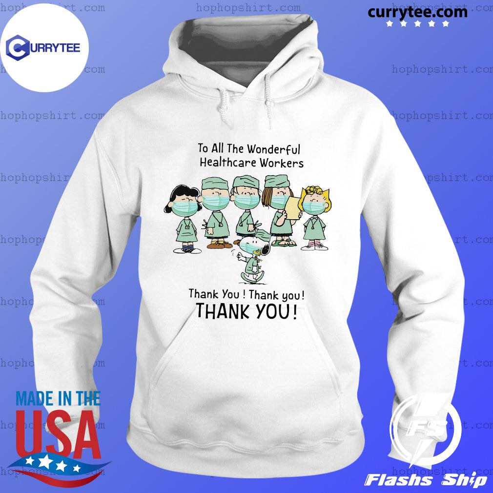 The Peanuts to all the wonderful healthcare workers thank you official t-s Hoodie
