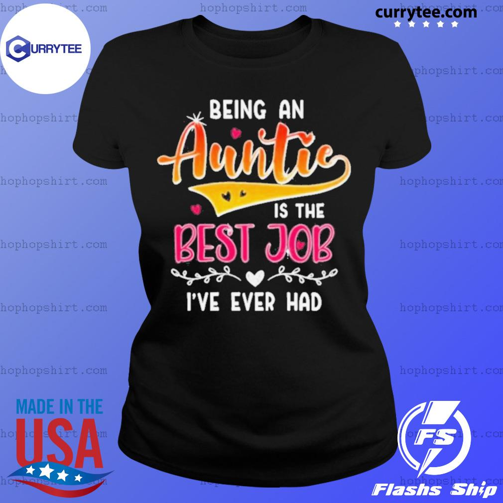 Being An Auntie Is The Best Job s Ladies Tee