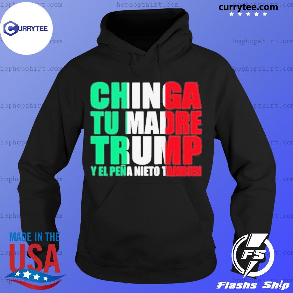 Chinga Tu Madre Trump Y El Pena Nieto Tambien s Hoodie
