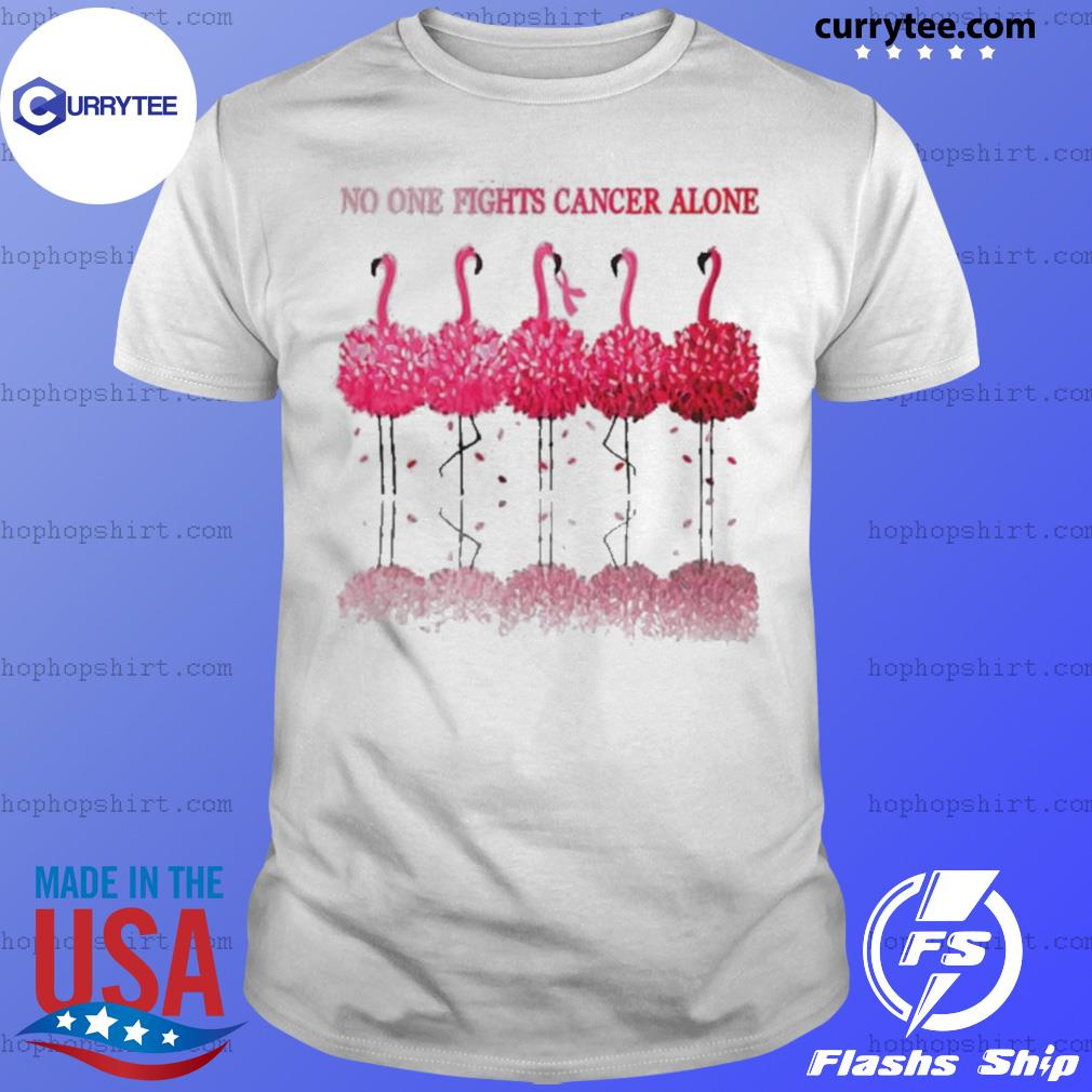Flamingos Breast Cancer Awareness No One Fights Cancer Alone shirt