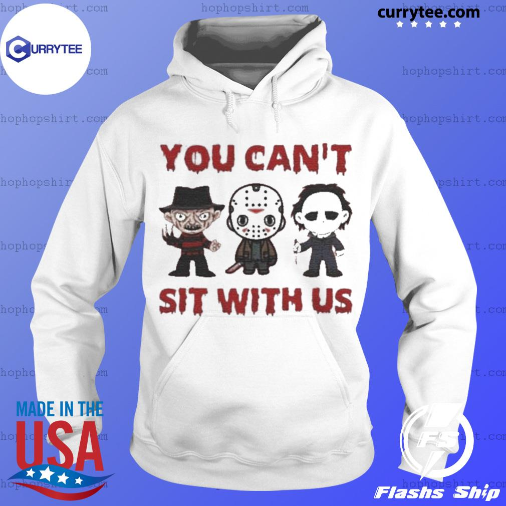 Horror Movie You Can't Sit With Us Halloween s Hoodie