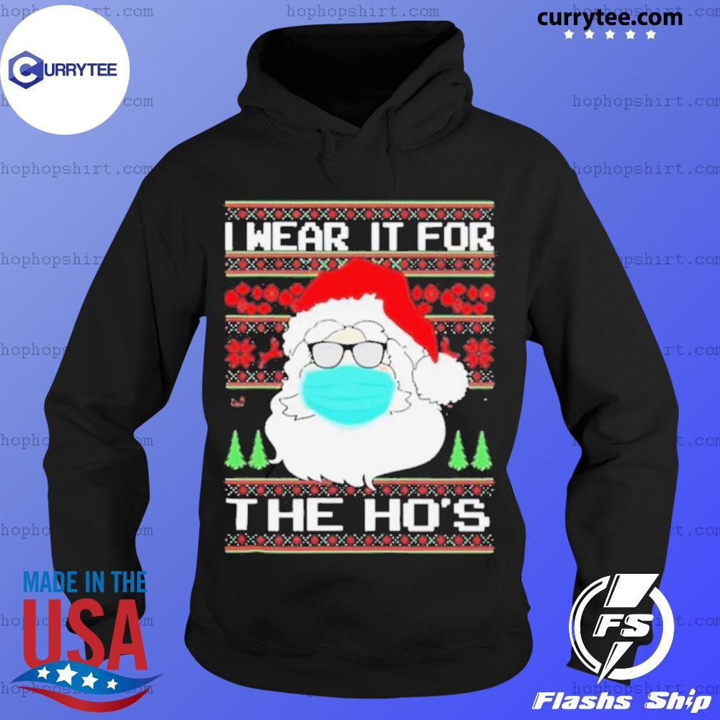 Santa Mask I Wear It For The Ho's Christmas s Hoodie