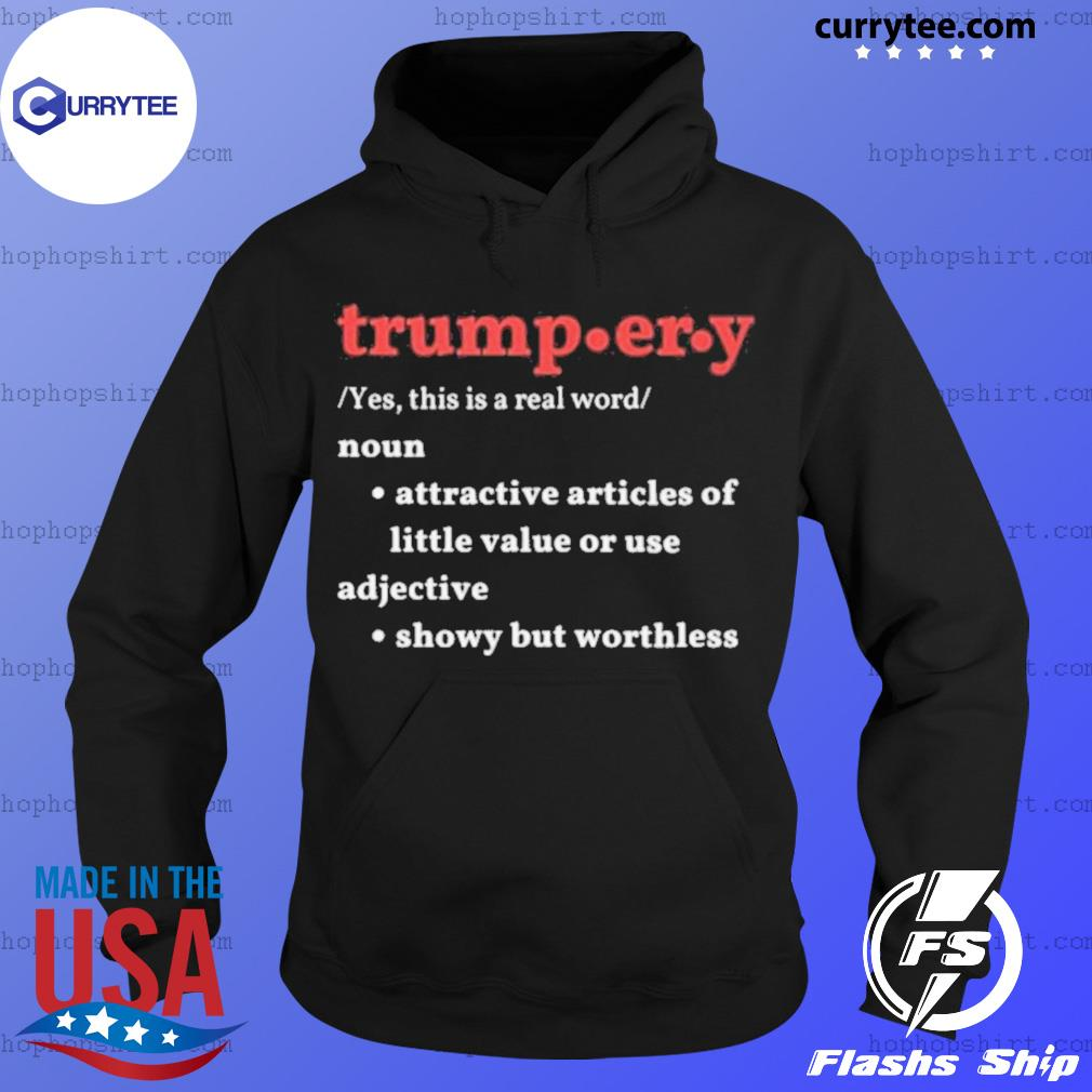 Trump.er.y noun attractive articles of hittle value or use adiective s Hoodie