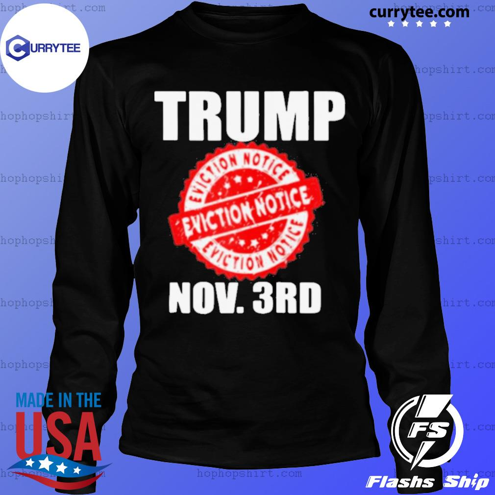Trump Eviction Notice 2020 Election Day s LongSleeve