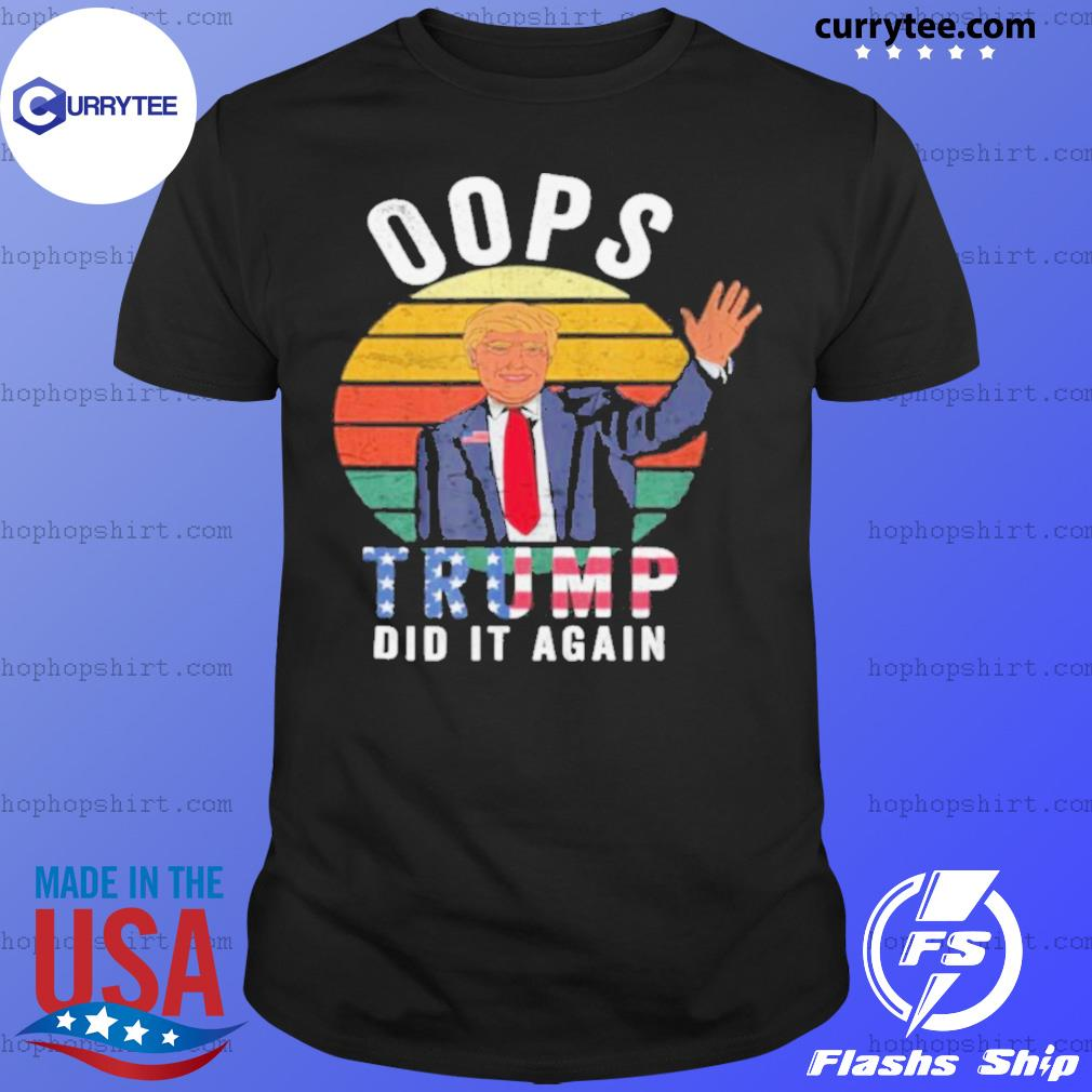 Vintage election Conservative Republican Oops Trump American Flag shirt