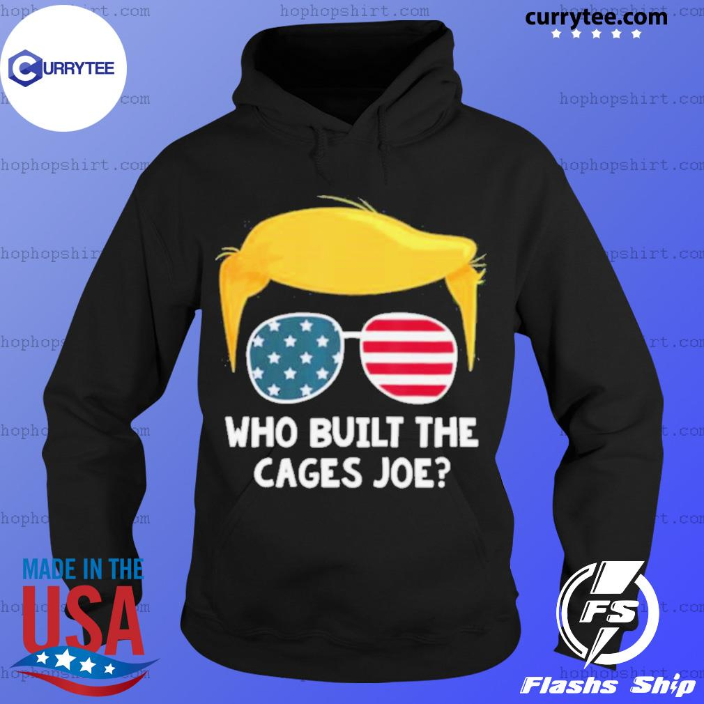 Who Built The Cages Joe Donald Trump Sunglasses American Flag s Hoodie