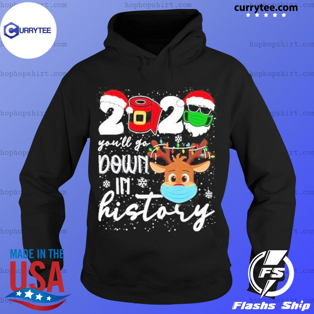 2020 You'll Go Down in History Christmas 2020 Sweats Hoodie