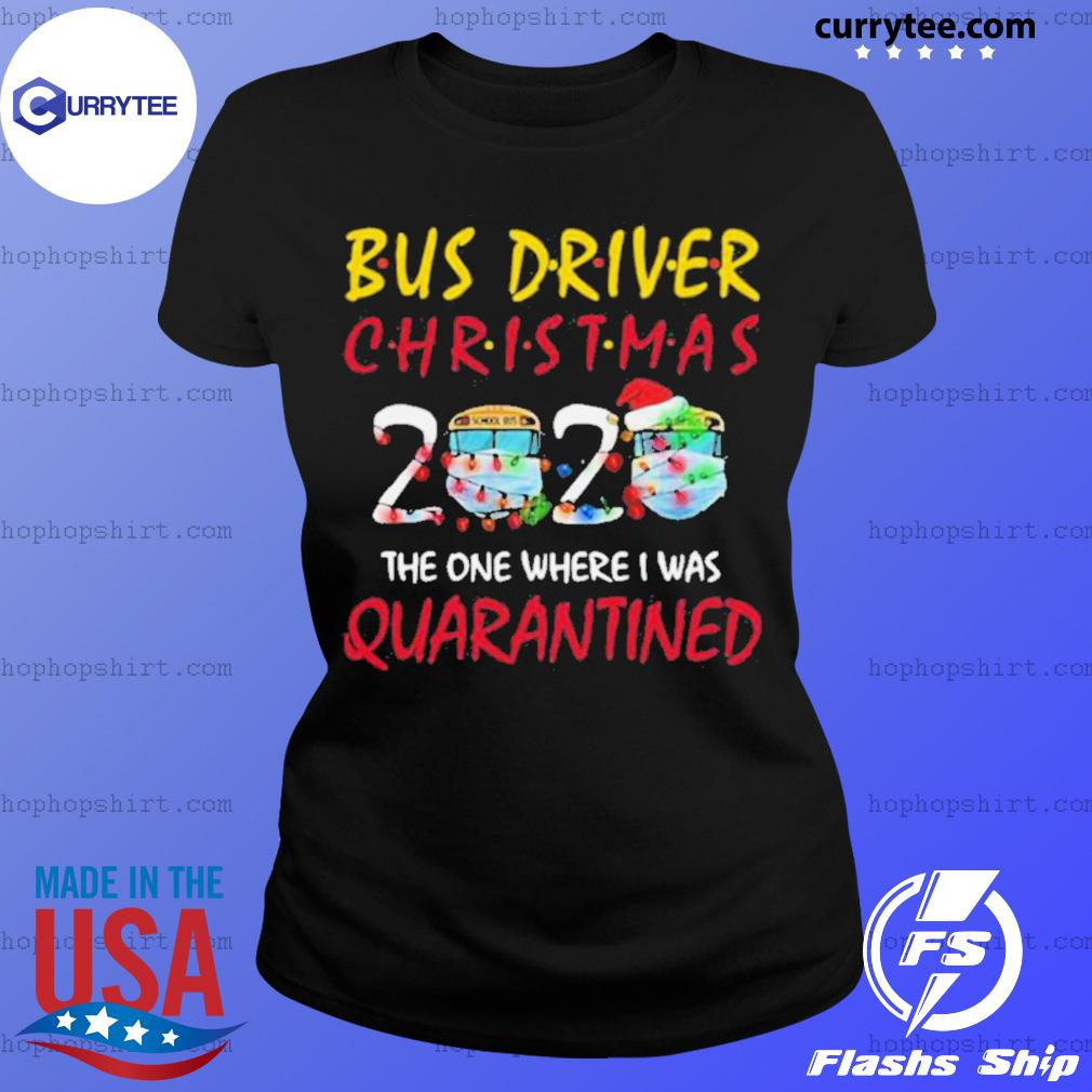 When Iws Christmas 2020 Bus Driver Christmas 2020 The One Where I Was Quarantined