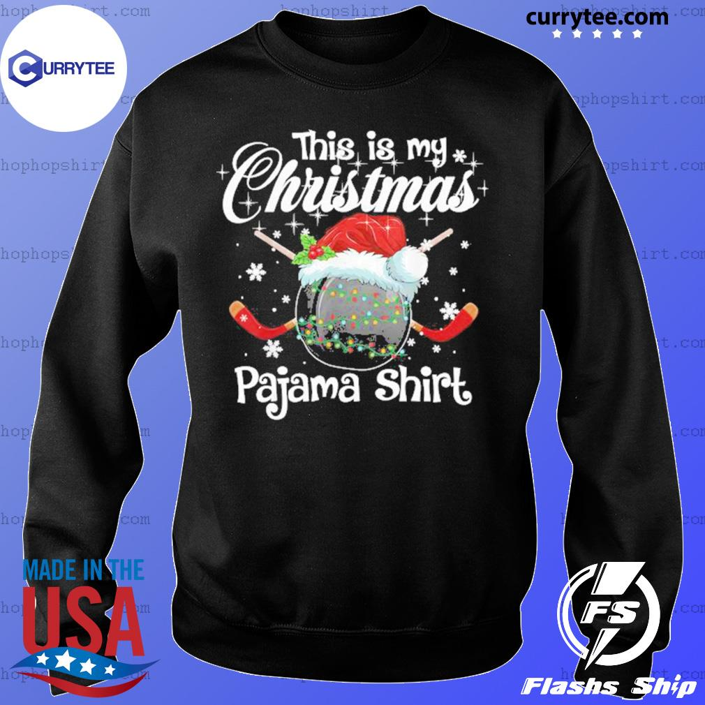 Christmas 2020 T-Shirt, Xmas Ice Hockey Santa This Is My Christmas Pajamas Christmas Ice Hockey sweatshirt