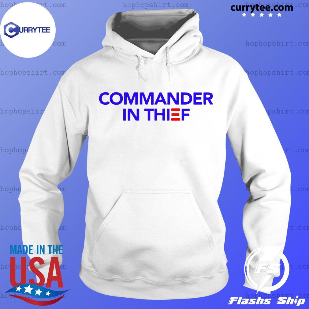 Commander In Thief Shirt Hoodie