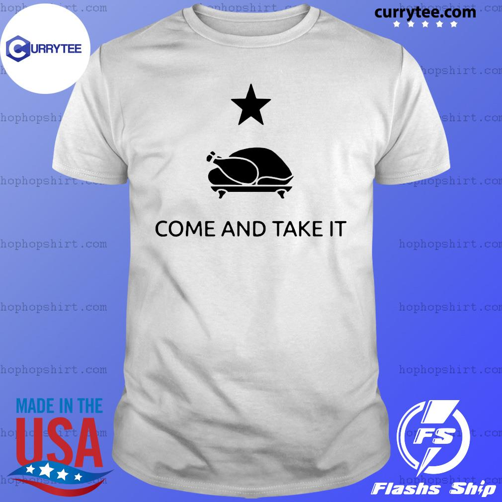 Gonzales Texas Come And Take It Thanksgiving Shirt