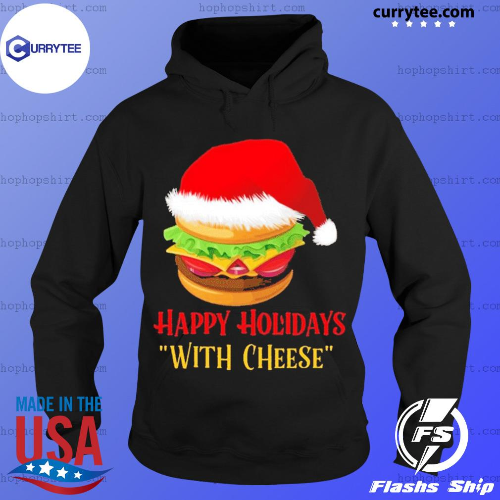 Hamburger Happy Holidays With Cheese Christmas sweats Hoodie