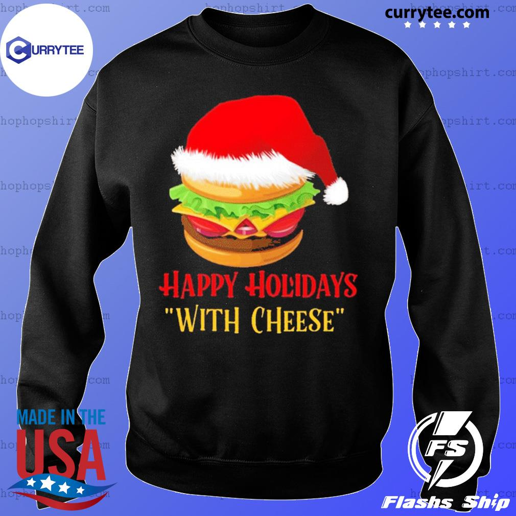 Hamburger Happy Holidays With Cheese Christmas sweatshirt