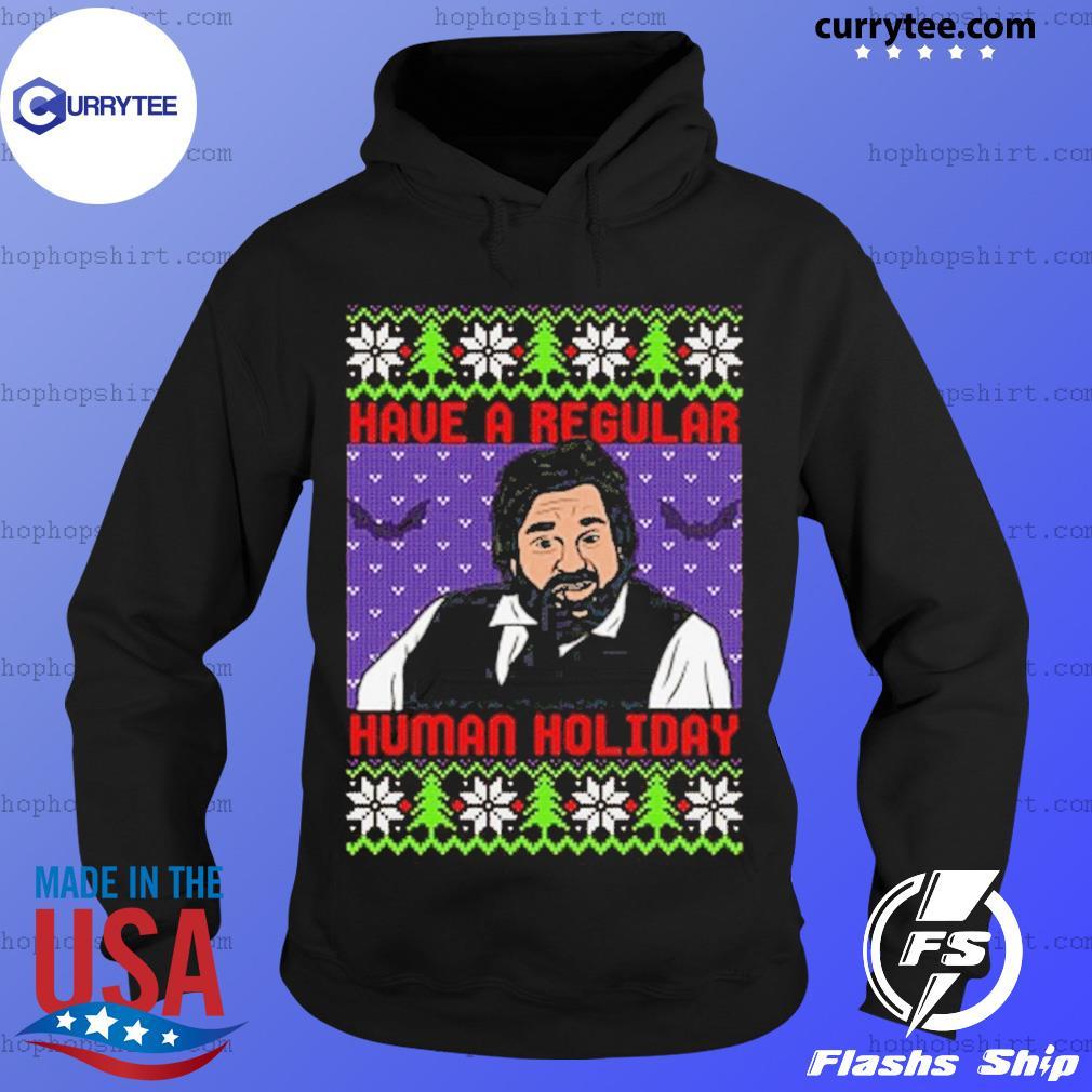 Have A Regular Human Holiday Ugly Mery Christmas sweats Hoodie