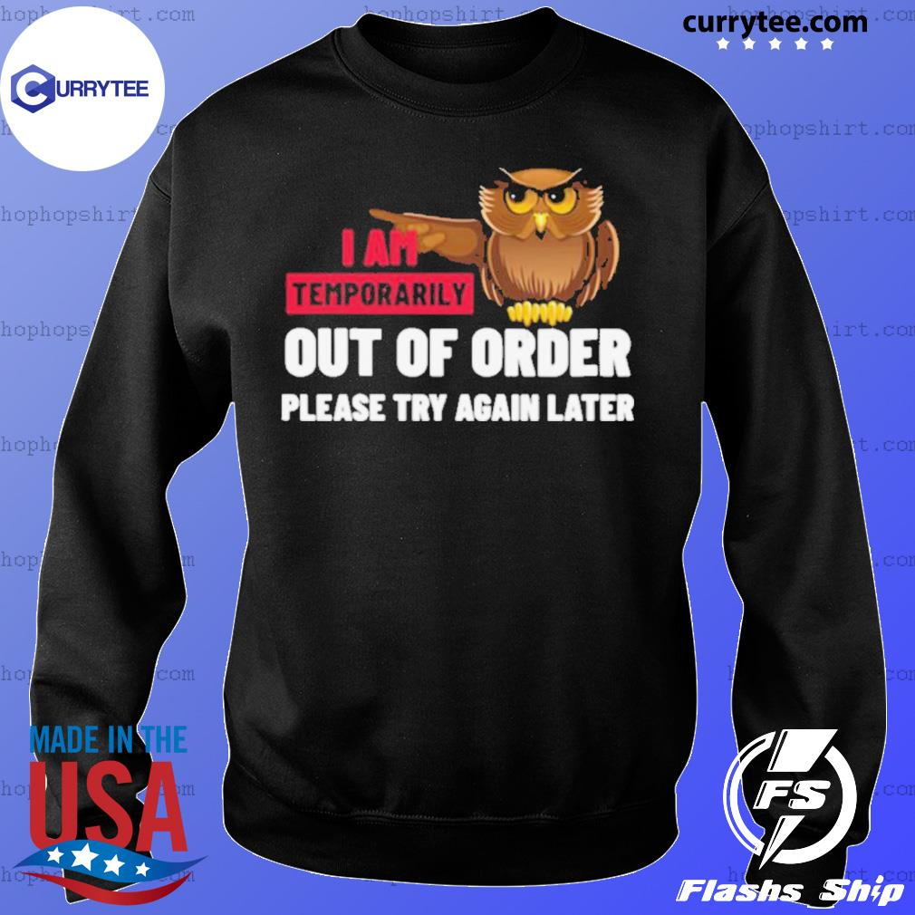I Am Temporarily Owl Out Of Order Please Try Again Later s Sweater