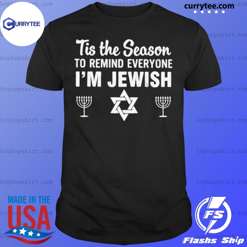 Tis The Season To Remind Everyone I'm Jewish Hanukkah 2021 shirt