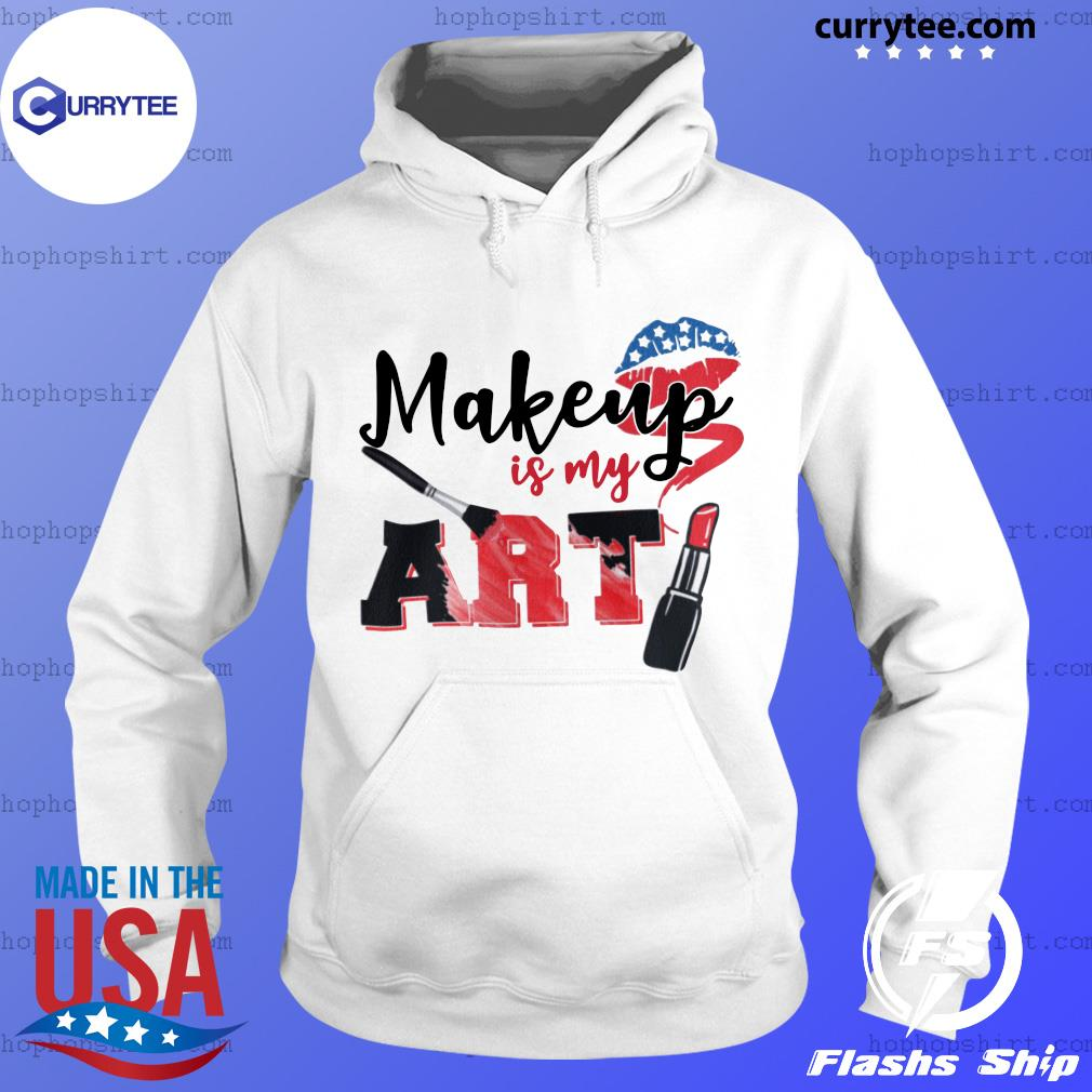 Lip Makeup Is My Art 2021 Shirt Hoodie