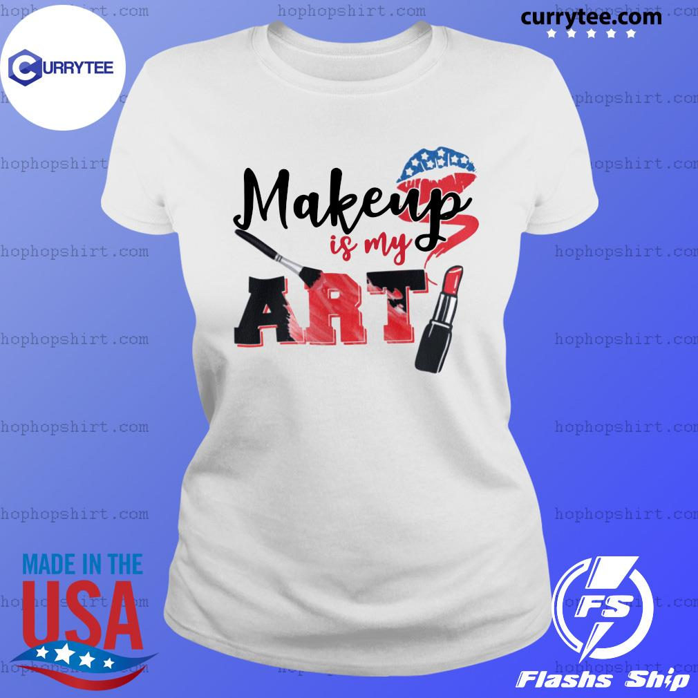 Lip Makeup Is My Art 2021 Shirt Ladies Tee