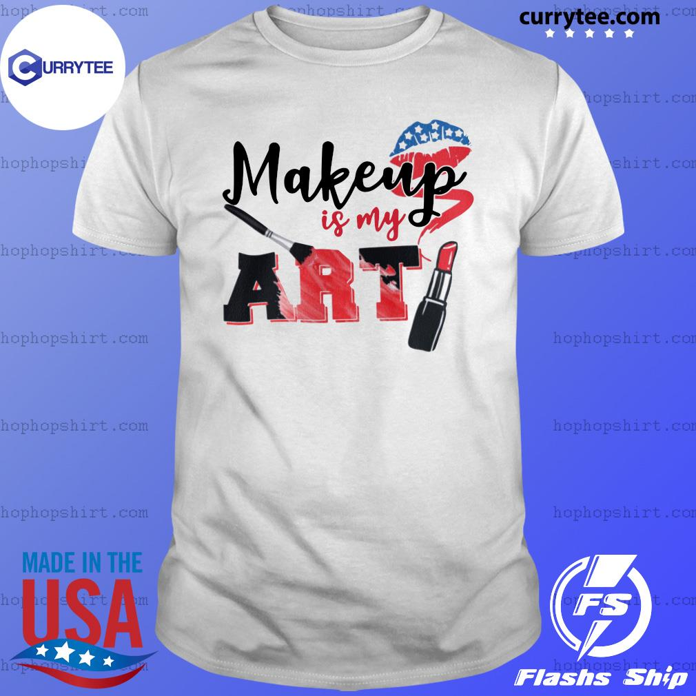Lip Makeup Is My Art 2021 Shirt