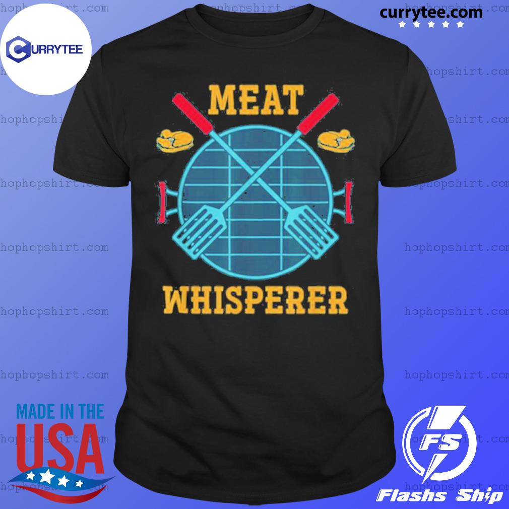 Meat Whisperer Smoked Meat Grilling BBQ Chef Barbecue shirt