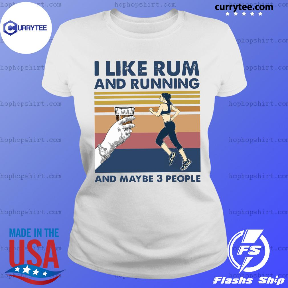 Official Girl I Like Rum And Running And Maybe 3 People 2021 Vintage Shirt Ladies Tee