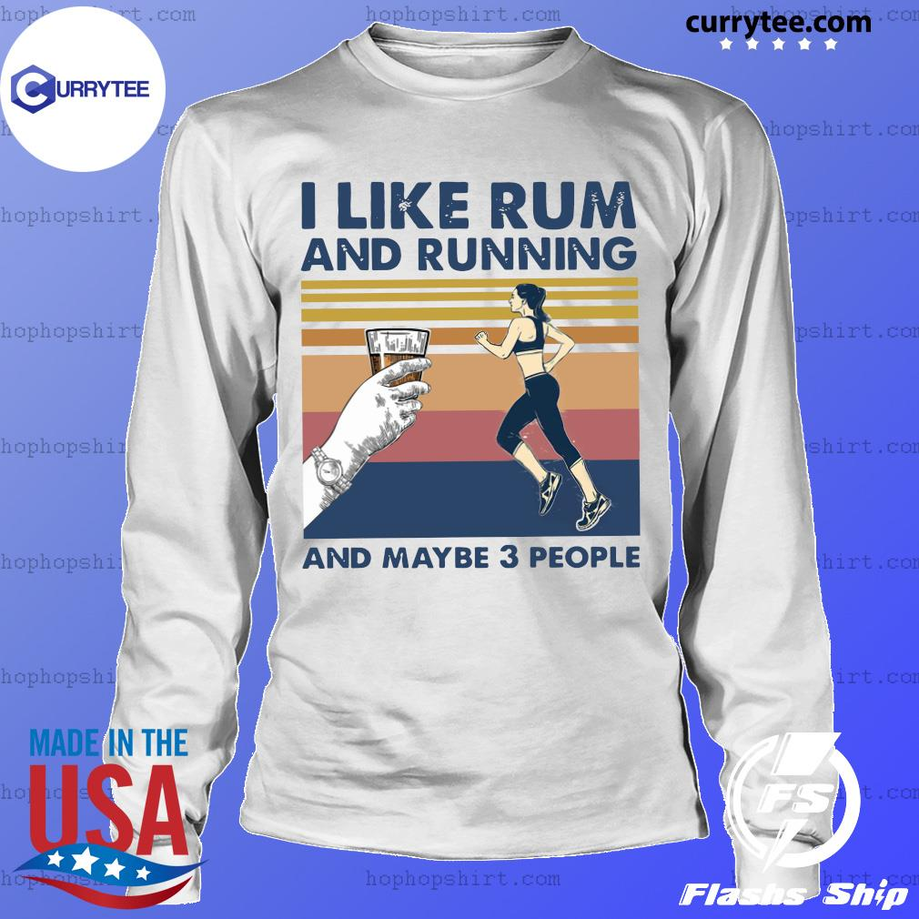 Official Girl I Like Rum And Running And Maybe 3 People 2021 Vintage Shirt LongSleeve