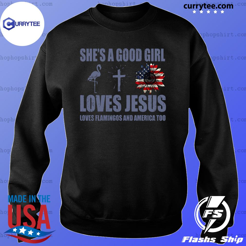 She's A Good Girl Loves Jesus Loves Flamingo And America Too Shirt Sweater