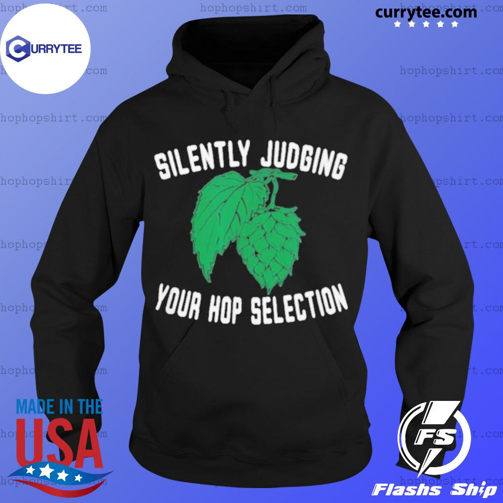 SILENTLY JUDGING YOUR hop selection beers s Hoodie