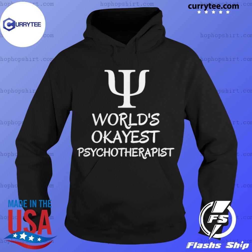 Worlds okayest psychotherapist psychiatry psychology s Hoodie